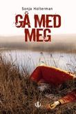 """""""Gå med meg"""" av Sonja Holterman"""