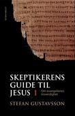 """""""Skeptikerens guide til Jesus - del 1"""" av Stefan Gustavsson"""