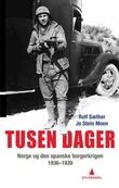 """""""Tusen dager Norge og den spanske borgerkrigen 1936-1939"""" av Jo Stein Moen"""