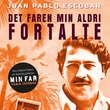 """Pablo Escobar - det faren min aldri fortalte"" av Juan Pablo Escobar"