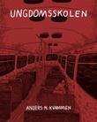 """""""Ungdomsskolen"""" av Anders N. Kvammen"""