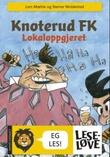"""""""Knoterud FK - lokaloppgjeret"""" av Lars Mæhle"""