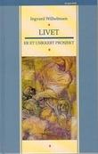 """""""Livet er et usikkert prosjekt"""" av Ingvard Wilhelmsen"""