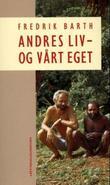 """""""Andres liv og vårt eget"""" av Fredrik Barth"""