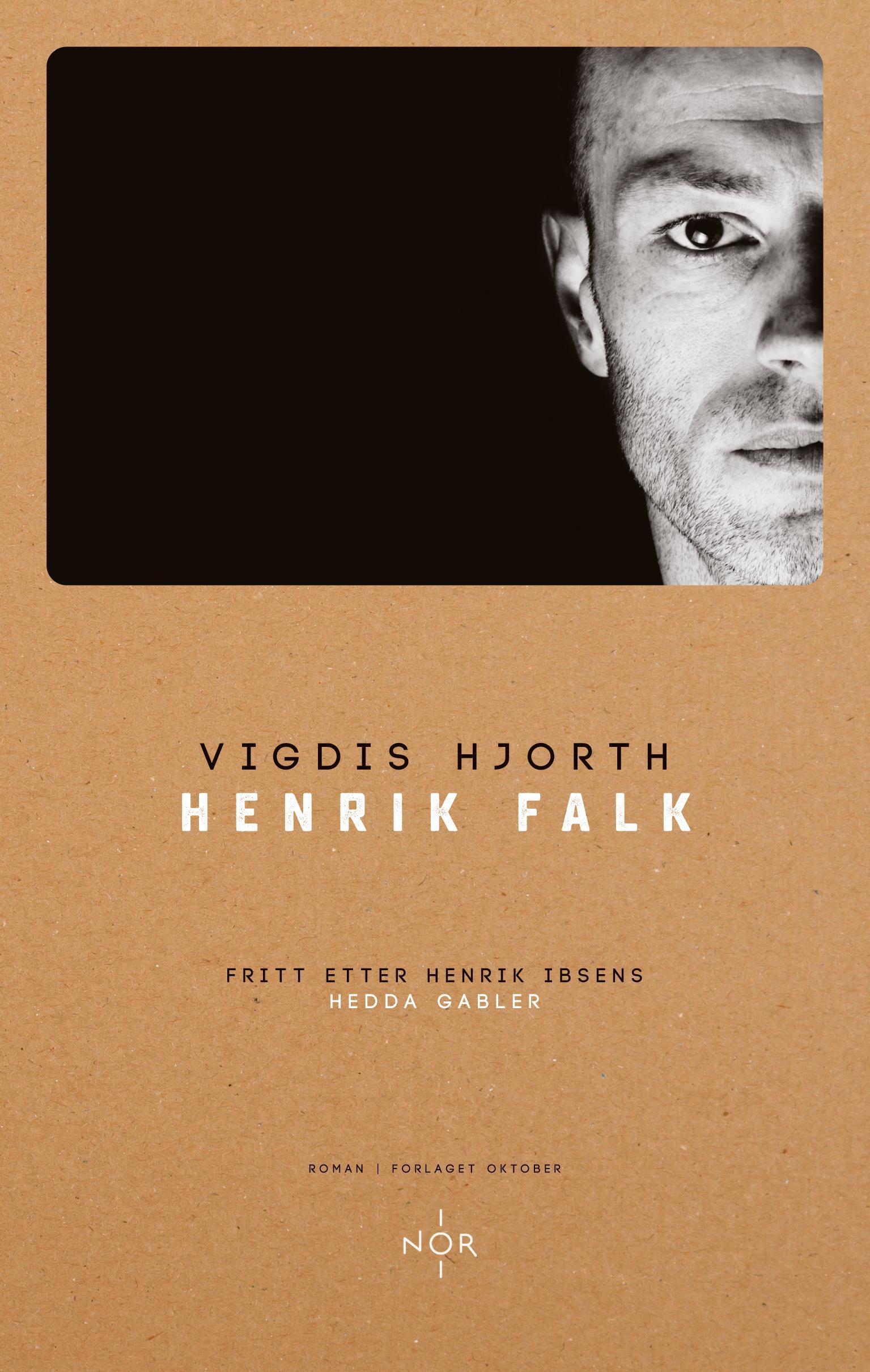 """""""Henrik Falk - roman"""" av Vigdis Hjorth"""