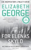 """""""For Elenas skyld - en inspektør Lynley krim"""" av Elizabeth George"""