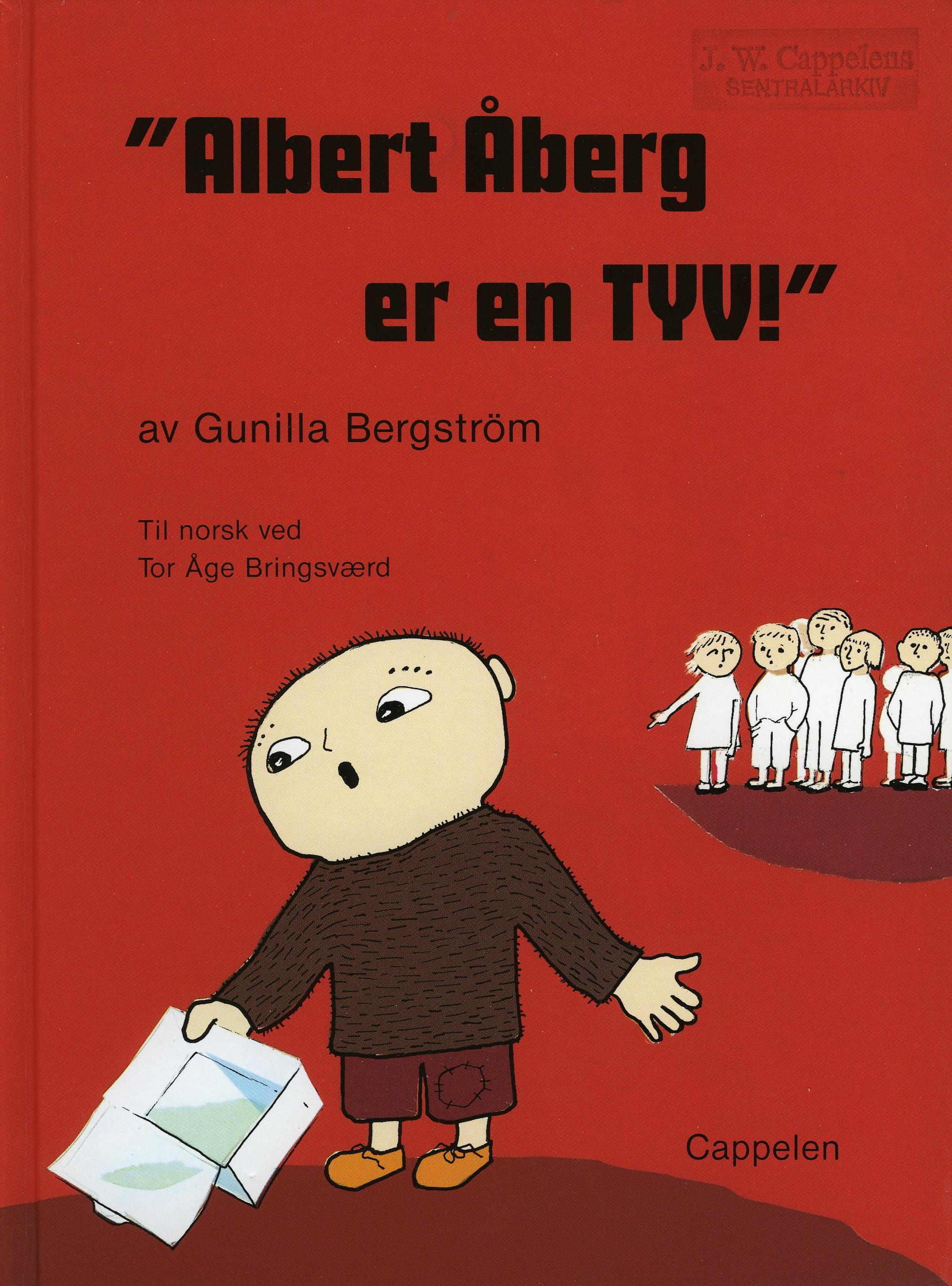 """Albert Åberg er en tyv!"" av Gunilla Bergström"