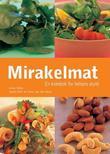 """""""Mirakelmat - en kokebok for helsens skyld"""" av Anna Selby"""
