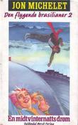 """""""Den flygende brasilianer. Bd. 2 - en midtvinternatts drøm"""" av Jon Michelet"""