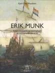 """""""Erik Munk kriger, lensherre og bondeplager"""" av Kjell-Olav Masdalen"""