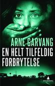 """""""En helt tilfeldig forbrytelse - kriminalroman"""" av Arne Garvang"""