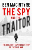 """The spy and the traitor the greatest espionage story of the cold war"" av Ben Macintyre"