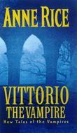 """""""Vittorio, the vampire"""" av Anne Rice"""