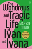 """The wonderous and tragic life of Ivan and Ivana"" av Maryse Conde"