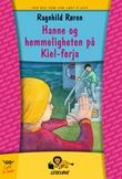 """""""Hanne og hemmeligheten på Kiel-ferja"""" av Ragnhild Røren"""