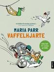 """""""Vaffelhjarte - Lena og eg i Knert-Mathilde"""" av Maria Parr"""