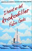 """""""I havet er det krokodiller - Enaiatollah Akbaris historie fra virkeligheten"""" av Fabio Geda"""