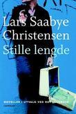 """""""Stille lengde - noveller"""" av Lars Saabye Christensen"""