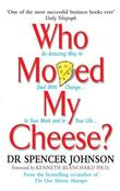 """Who Moved My Cheese? An Amazing Way to Deal with Change in Your Work and in Your Life"" av Spencer Johnson"