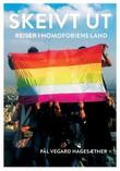"""""""Skeivt ut - reiser i homofobiens land"""" av Pål Vegard Hagesæther"""