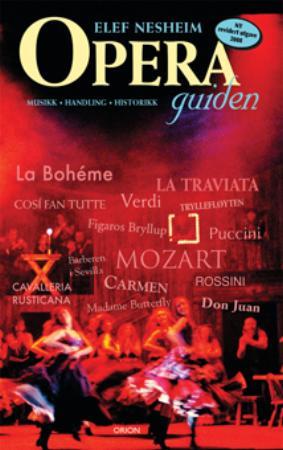 """""""Operaguiden - musikk, handling, historikk"""" av Elef Nesheim"""