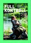 """""""Full kontroll en bok om moderne lederskapstrening av hund og hundeeier"""" av Geir R. Nordenstam"""