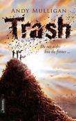 """""""Trash - du vet aldri hva du finner"""" av Andy Mulligan"""