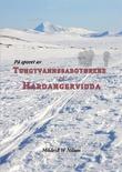 """""""På sporet av tungtvannssabotørene på Hardangervidda"""" av Mildrid Wastling Nilsen"""