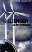 """""""K-gjengen og naturmordet"""" av Geir Harald Johannessen"""