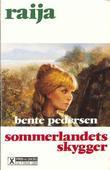 """""""Sommerlandets skygger"""" av Bente Pedersen"""