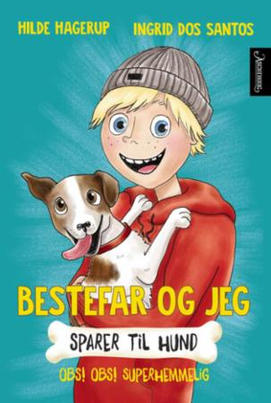 """""""Bestefar og jeg sparer til hund - obs! obs! superhemmelig!"""" av Hilde Hagerup"""