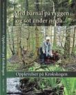 """""""Med barnål på ryggen og sot under negla - opplevelser på Krokskogen"""" av Ingunn G. Jahr"""