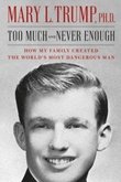 """""""Too much and never enough - how my family created the world's most dangerous man"""" av Mary L. Trump"""