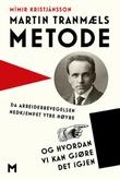 """""""Martin Tranmæls metode - da arbeiderbevegelsen nedkjempet ytre høyre og hvordan vi kan gjøre det igjen"""" av Mímir Kristjánsson"""