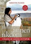 """""""Jakten på en annen rikdom - i Frans av Assisis fotspor"""" av Kristin Flood"""