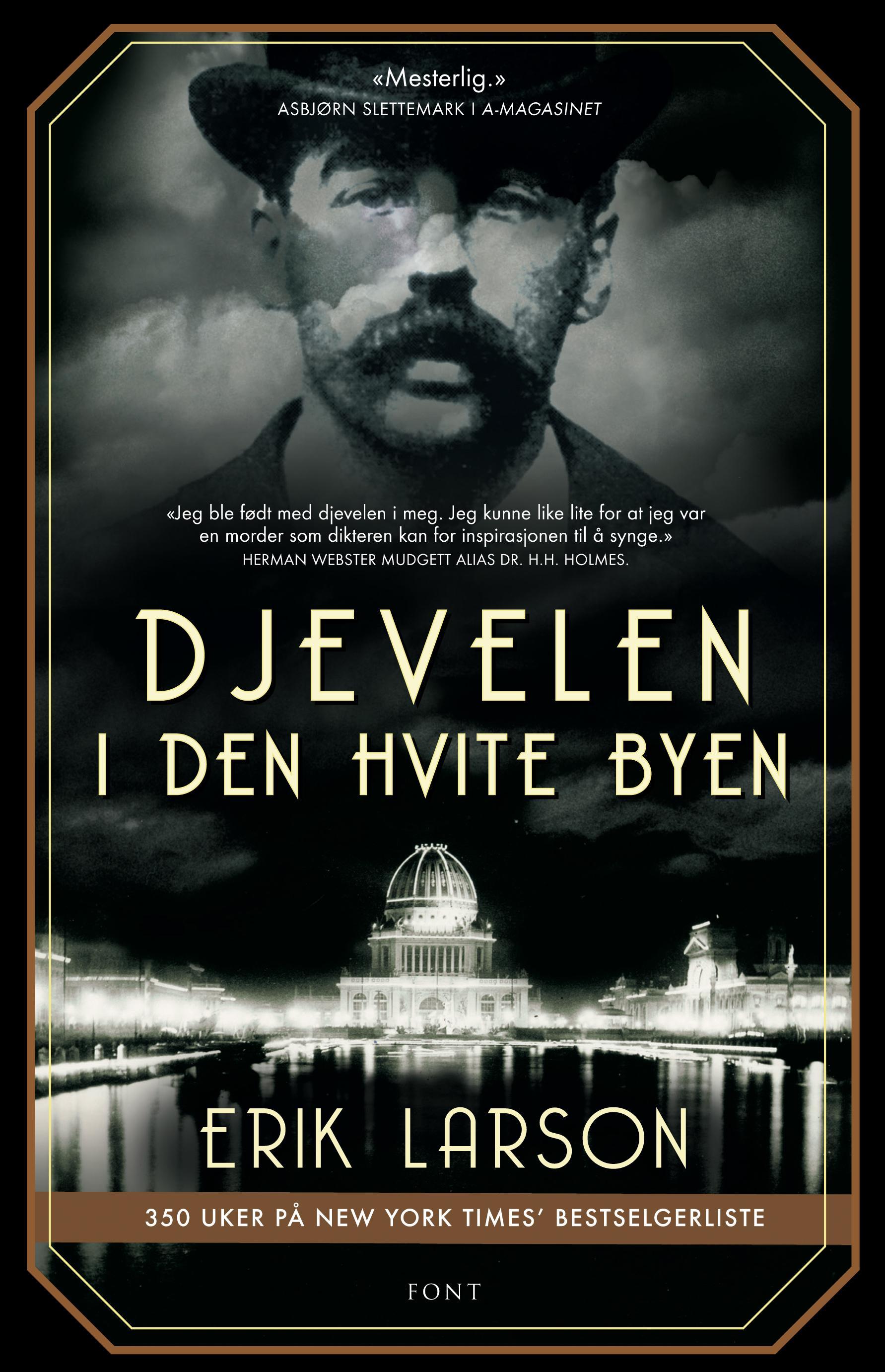 """""""Djevelen i den hvite byen - mord, magi og mani på verdensutstillingen som forandret USA"""" av Erik Larson"""