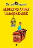 """""""Albert og andre ugagnskråker"""" av Ole Lund Kirkegaard"""