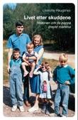 """""""Livet etter skuddene - historien om da pappa drepte mamma"""" av Liselotte Haugsnes"""