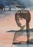 """""""Før himmelen roper deg hjem"""" av Eva Mjøen Brantenberg"""