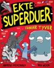 """""""Ekte superduer fanger tyver"""" av Andrew McDonald"""