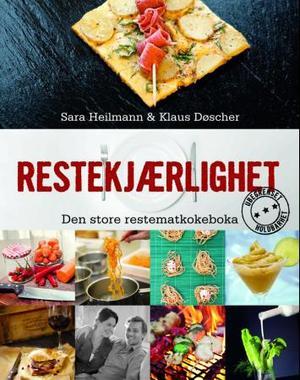 """""""Restekjærlighet - den store restematkokeboka"""" av Sara Heilmann"""