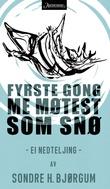 """""""Fyrste gongen me møtes som snø - ei nedteljing"""" av Sondre H. Bjørgum"""