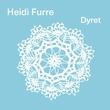 """""""Dyret"""" av Heidi Furre"""