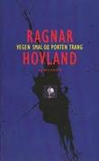 """""""Vegen smal og porten trang"""" av Ragnar Hovland"""