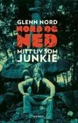"""""""Nord og ned mitt liv som junkie"""" av Glenn Nord"""