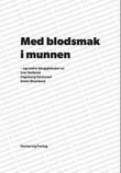 """""""Med blodsmak i munnen - og andre bloggtekster"""" av Lise Hetland"""