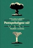 """""""Postapokalypse nå! - håndbok i overlevelse"""" av Anne Linn Kumano-Ensby"""