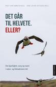 """""""Det går til helvete. Eller? kjærlighet, sorg og raseri i natur- og klimakrisens tid"""" av Knut Ivar Bjørlykhaug"""