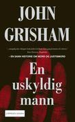 """""""En uskyldig mann - en sann historie om mord og justismord"""" av John Grisham"""