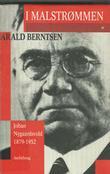 """""""I malstrømmen - Johan Nygaardsvold 1879-1952"""" av Harald Berntsen"""